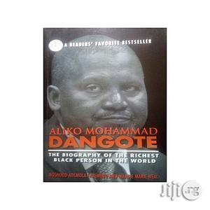 Aliko Mohammad Dangote: The Biography Of The Richest Black Person In The World | Books & Games for sale in Lagos State, Oshodi