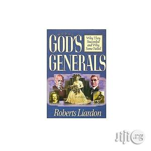Gods Generals: Why They Succeeded And Why Some Failed By Roberts Liardon | Books & Games for sale in Lagos State, Oshodi