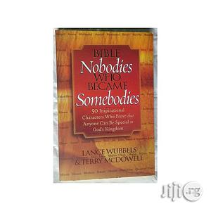 Bible Nobodies Who Became Somebodies By Lance Wubbels | Books & Games for sale in Lagos State, Oshodi