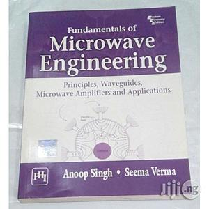 Fundamentals Of Microwave Engineering By Anoop Singh, Seems Verma | Books & Games for sale in Lagos State, Oshodi