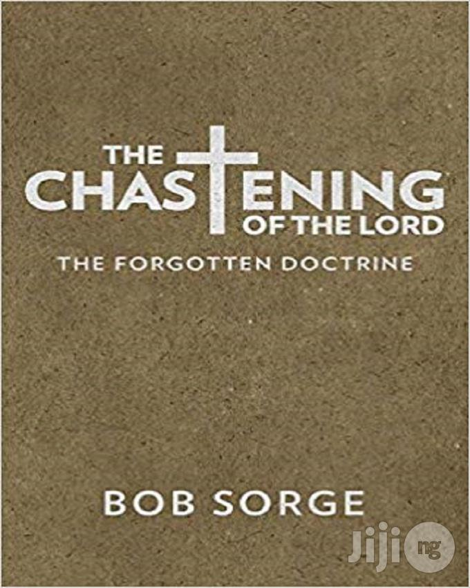 The Chastening Of The Lord: The Forgotten Doctrine