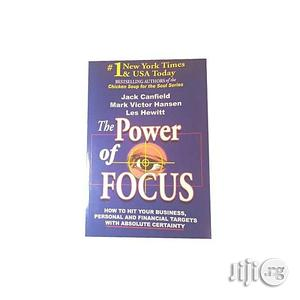 The Power Of FOCUS By Jack Canfield, Mark Victor Hansen, Les Hewith   Books & Games for sale in Lagos State, Oshodi