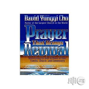 Prayer That Brings Revival: Interceding for God to Move in Your Family, Church, and Community | Books & Games for sale in Lagos State, Oshodi