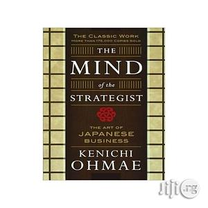 The Mind Of The Strategist: The Art Of Japanese Business | Books & Games for sale in Lagos State, Oshodi