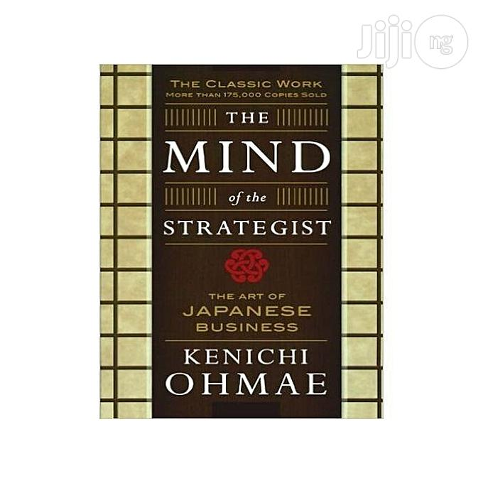 The Mind Of The Strategist: The Art Of Japanese Business