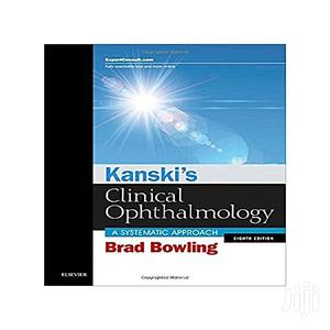 Kanski's Clinical Ophthalmology: A Systematic Approach   Books & Games for sale in Lagos State, Oshodi