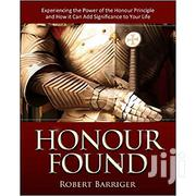 Honour Found: Experiencing The Power Of The Honour | Books & Games for sale in Lagos State, Oshodi-Isolo