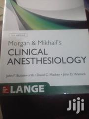 Morgan& Mikhail's Clinical Anesthrsiology | Books & Games for sale in Lagos State, Surulere
