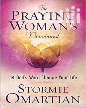 The Praying Woman's Devotional: Let God's Word Change Your Life   Books & Games for sale in Lagos State, Oshodi