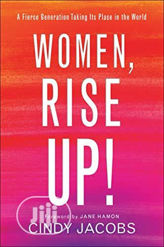 Women Rise Up! By Cindy Jacobs