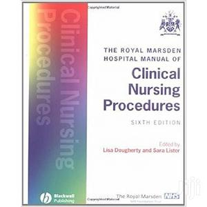 The Royal Marsden Hospital Manual Of Clinical Nursing Procedures   Books & Games for sale in Lagos State, Oshodi