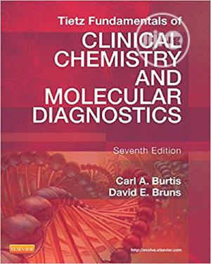 Tietz Fundamentals Of Clinical Chemistry And Molecular Diagnostics | Books & Games for sale in Lagos State, Oshodi