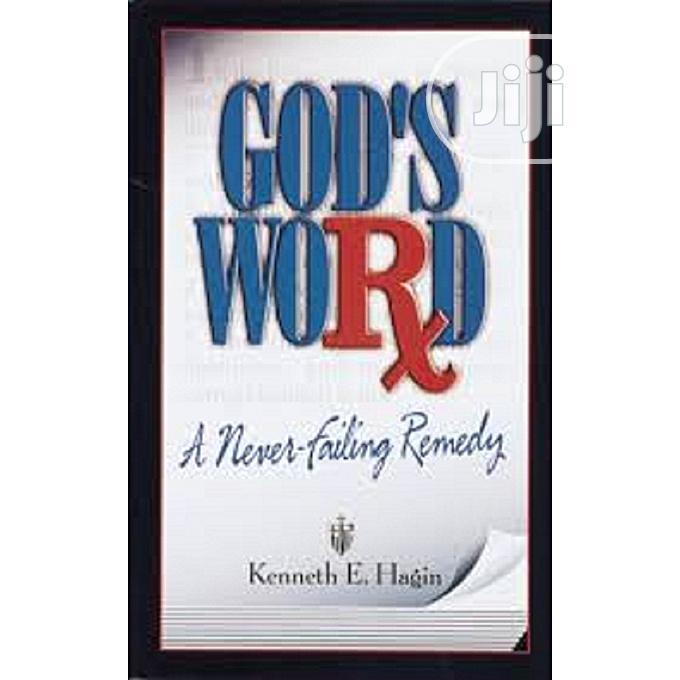 God's Word - A Never-Failing Remedy by Kenneth E Hagin