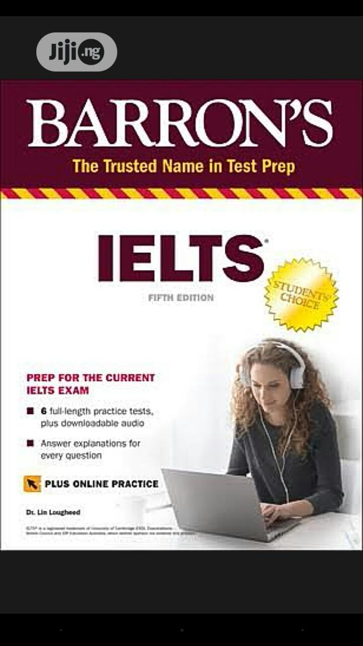 Barron IELTS Prep For The Current IELTS Exam 6th Edition | Books & Games for sale in Lagos State, Nigeria