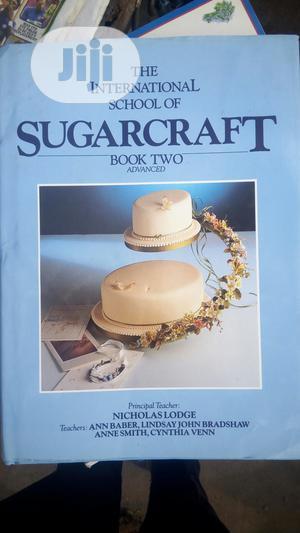Sugar Craft Cake Making   Books & Games for sale in Lagos State, Yaba