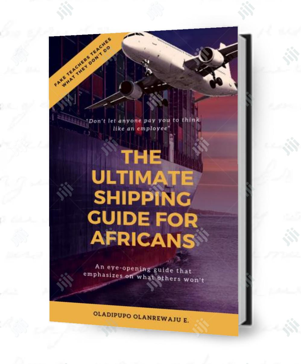 The Ultimate Shipping Guide For Africans   Books & Games for sale in Ikeja, Lagos State, Nigeria