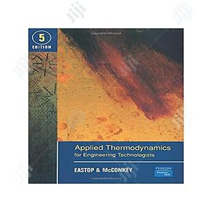 Applied Thermodynamics For Engineering Technologists   Books & Games for sale in Lagos State, Oshodi