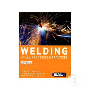 Welding: Skills, Processes Practices   Books & Games for sale in Lagos State, Oshodi