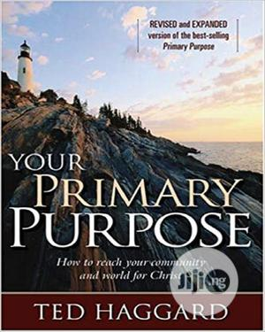 Your Primary Purpose: How To Reach Your Community And World For Christ | Books & Games for sale in Lagos State, Oshodi