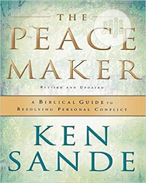 The Peacemaker: A Biblical Guide to Resolving Personal Conflict | Books & Games for sale in Lagos State, Oshodi