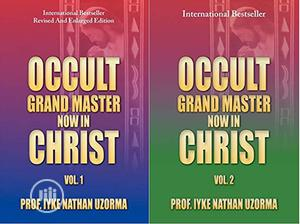 Occult Grand Master Now In Christ: Vol. 1 And Vol. 2 | Books & Games for sale in Lagos State, Oshodi