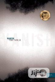 Vanish By Tom Pawlik | Books & Games for sale in Lagos State, Ikeja
