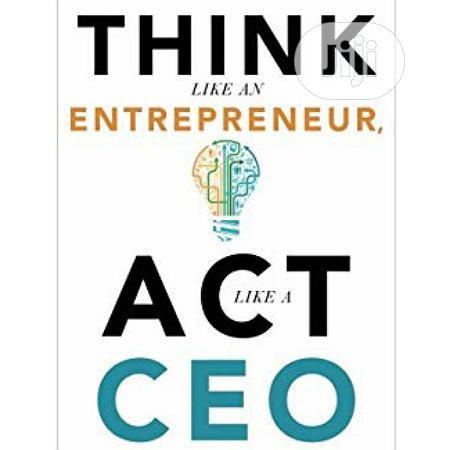 Think Like An Enterpreneur. Act Like A Ceo