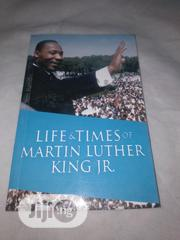 Life Times of Martin Luther King JR | Books & Games for sale in Abuja (FCT) State, Garki 2