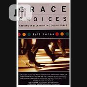 Grace Choices By Jeff Lucas | Books & Games for sale in Lagos State, Ikeja