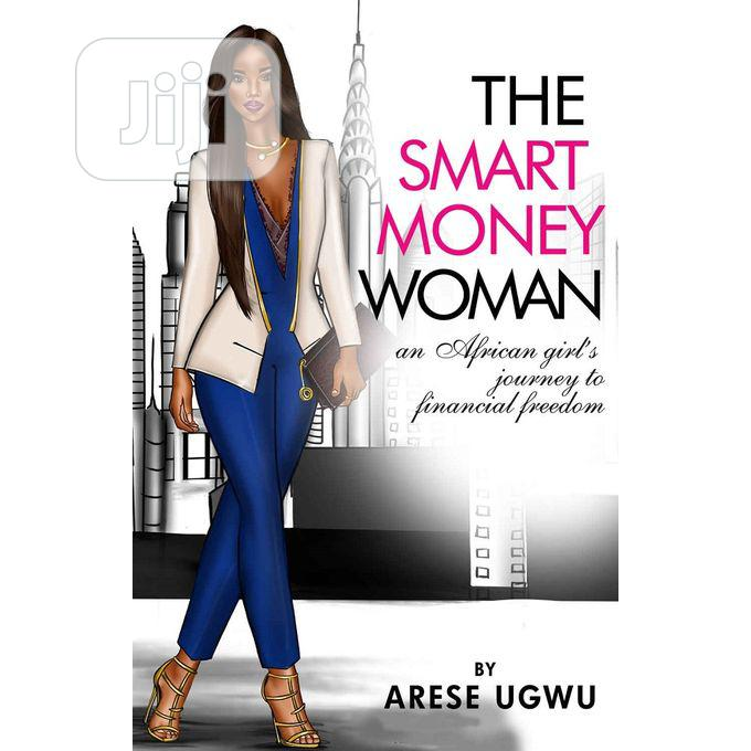 Archive: The Smart Money Woman By Arese Ugwu