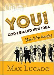 You!: God's Brand New Idea, Made to Be Amazing by Max Lucado   Books & Games for sale in Lagos State, Ikeja