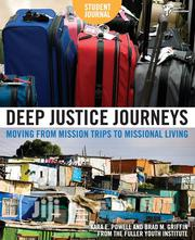 Deep Justice Journeys Student Journal By Kara Powell, Brad Griffin | Books & Games for sale in Lagos State, Ikeja