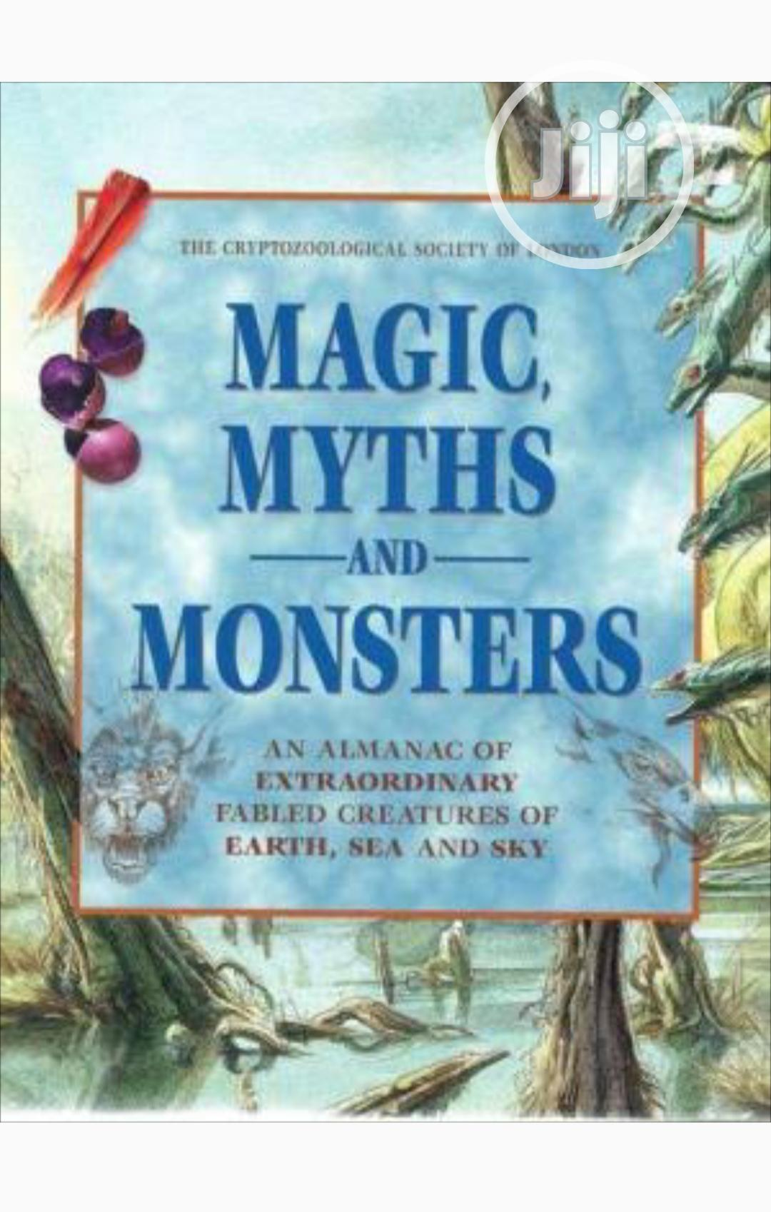 Magic Myths And Monsters By The Cryptozoological Society Of London
