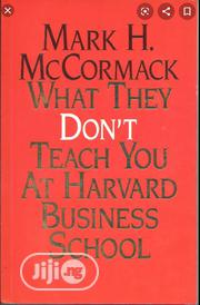 What They Dont Teach You At Harvard Business School | Books & Games for sale in Lagos State, Surulere