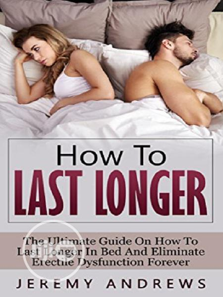 How To Eliminate Erectile Dysfunction And Last Longer In Bed E-book