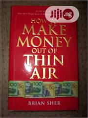 How To Make Money Out Of Thin Air [E-book] | Books & Games for sale in Ondo State, Akure