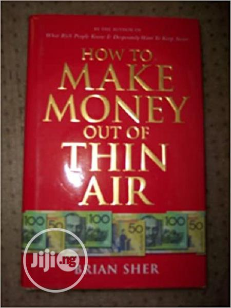 How To Make Money Out Of Thin Air [E-book]