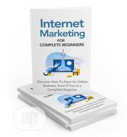 Internet Marketing For Complete Beginners (E-book) | Books & Games for sale in Ogun State, Ado-Odo/Ota