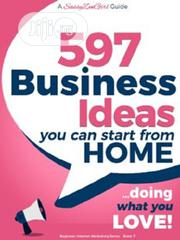 597 Business Ideas You Can Start From Home - Doing What You LOVE | Books & Games for sale in Ondo State, Akure