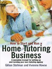 How to Start and Run a Home Tutoring Business [E-Book] | Books & Games for sale in Ondo State, Akure