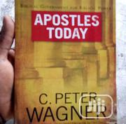 Apostles Today By C. Peter Wagner | Books & Games for sale in Lagos State, Ojodu