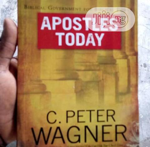 Apostles Today By C. Peter Wagner