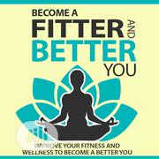 Becoming A Fitter And Better You | Books & Games for sale in Lagos State, Victoria Island