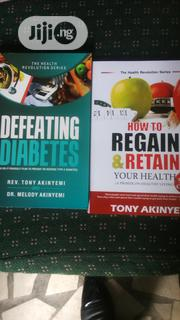 How To Regain & Retain Your Health & Defeating Diabetes | Books & Games for sale in Lagos State, Ikeja