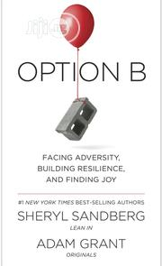 Option B By Sheryl Sandberg, Adam Grant | Books & Games for sale in Lagos State, Surulere