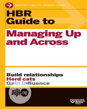 HBR Guide To Managing Up And Across | Books & Games for sale in Lagos State, Oshodi