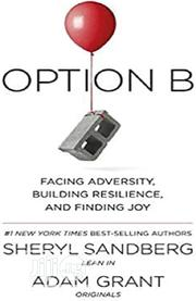 Option B By Sheryl Sandberg And Adam Grant | Books & Games for sale in Lagos State, Oshodi-Isolo