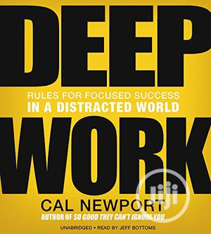 Deep Work: Rules For Focused Success In A Distracted World | CDs & DVDs for sale in Anambra State, Onitsha