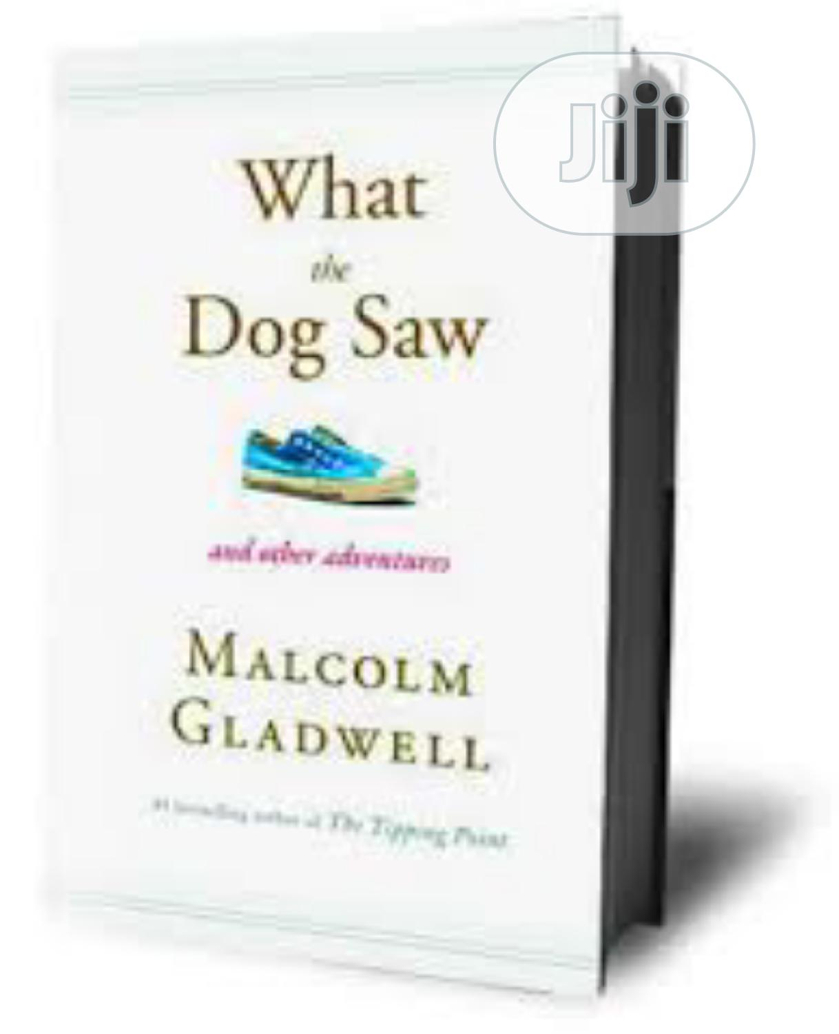 What The Dog Saw By Malcom Gladwel