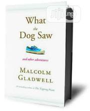 What The Dog Saw By Malcom Gladwel | Books & Games for sale in Lagos State, Surulere